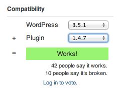 En bas à droite en dessous de la mention «Compatibility». En cas d'incompatibilité avec une version de WordPress, la mention «Broken» est affichée.